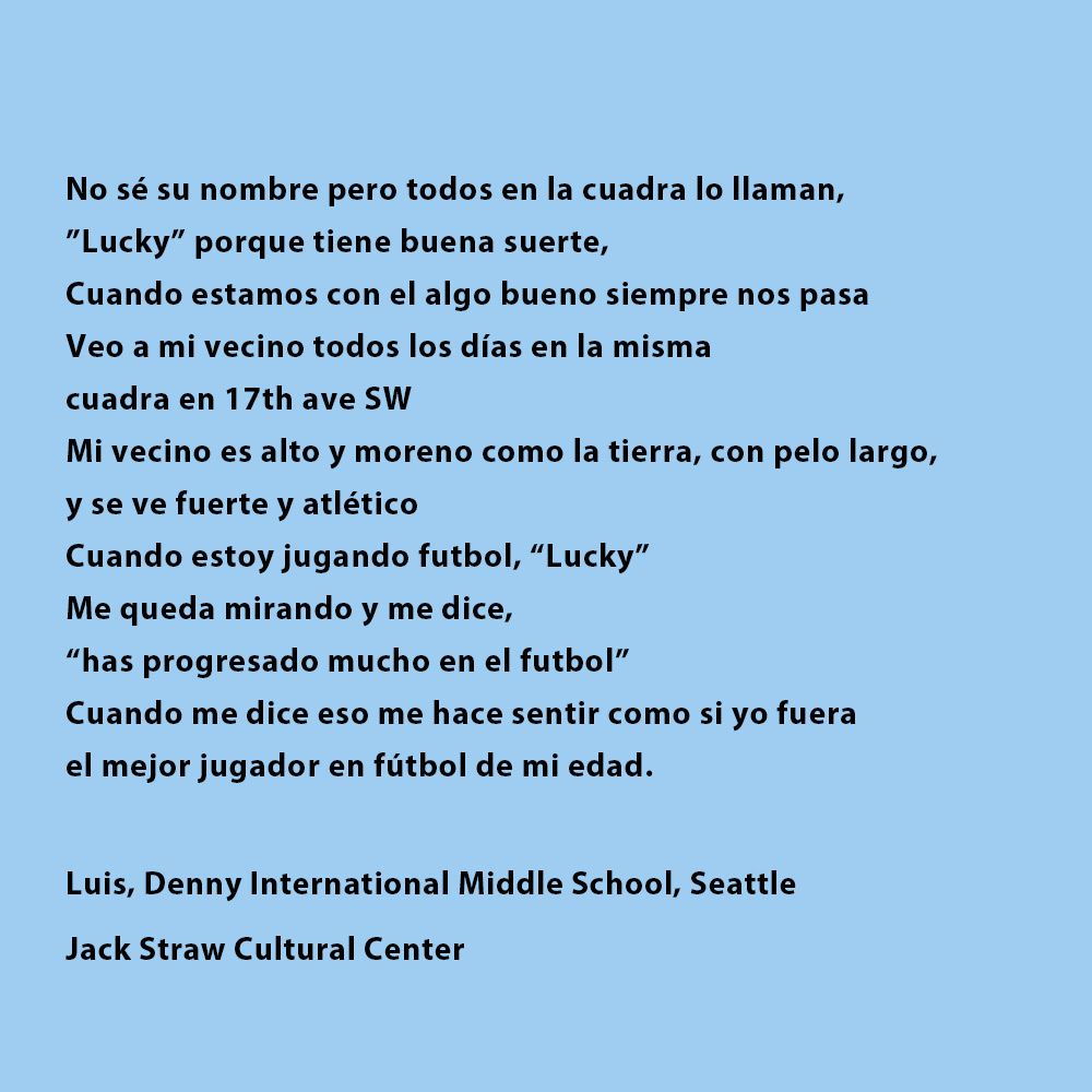 Black bolded text on a blue background at Jack Straw Cultural Center. Text is a poem by  Denny Middle School student, Luis.